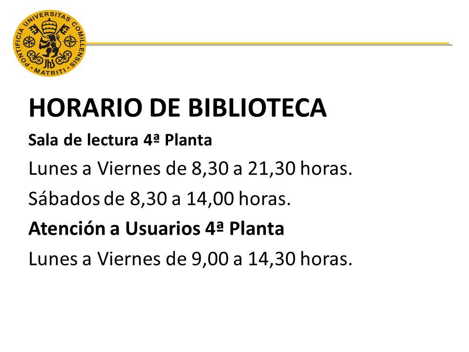 HORARIO DE BIBLIOTECA Lunes a Viernes de 8,30 a 21,30 horas.