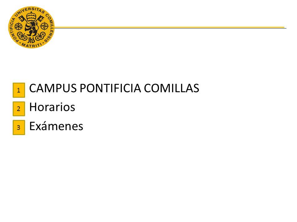 CAMPUS PONTIFICIA COMILLAS Horarios Exámenes