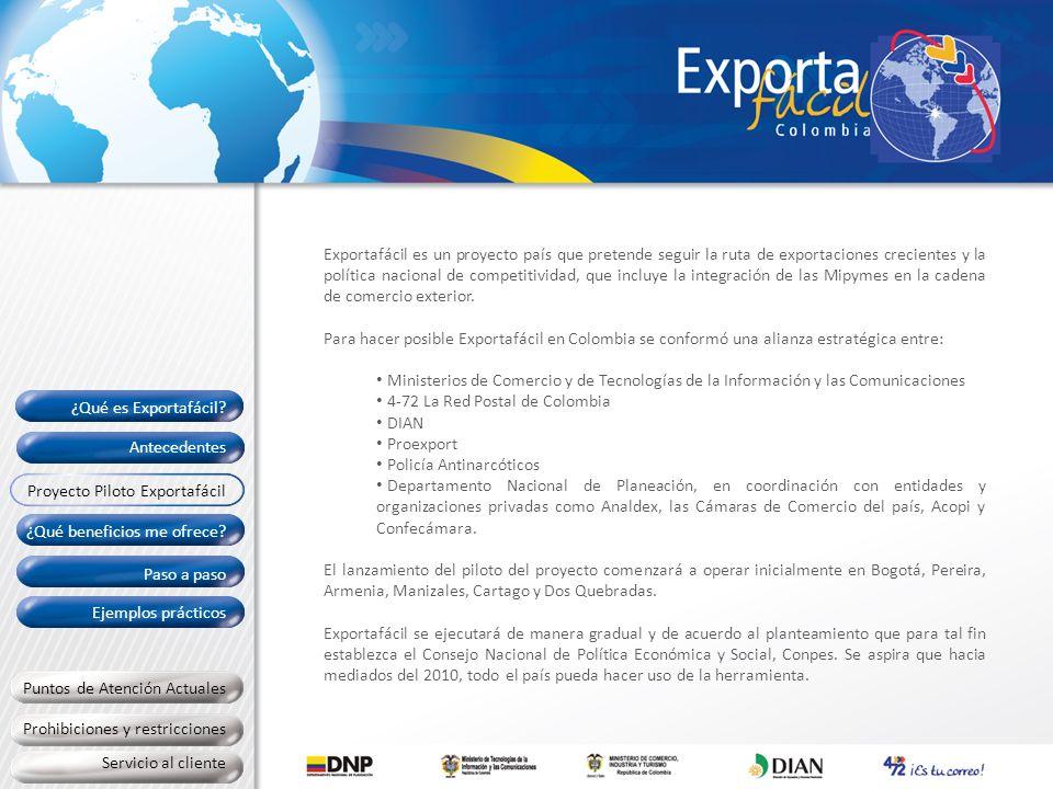 Exportafácil es un proyecto país que pretende seguir la ruta de exportaciones crecientes y la política nacional de competitividad, que incluye la integración de las Mipymes en la cadena de comercio exterior.