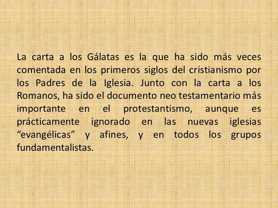 La carta a los Gálatas es la que ha sido más veces comentada en los primeros siglos del cristianismo por los Padres de la Iglesia.