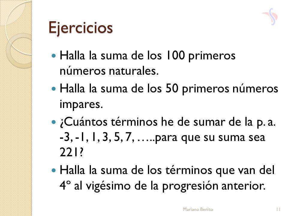 Ejercicios Halla la suma de los 100 primeros números naturales.