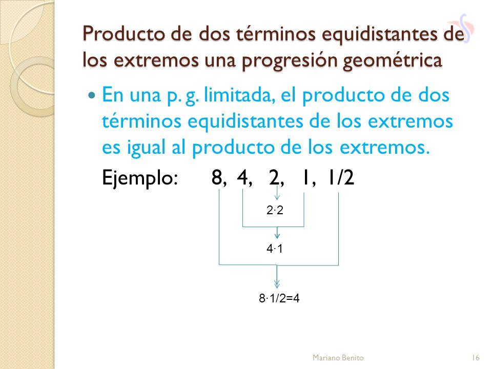 Producto de dos términos equidistantes de los extremos una progresión geométrica