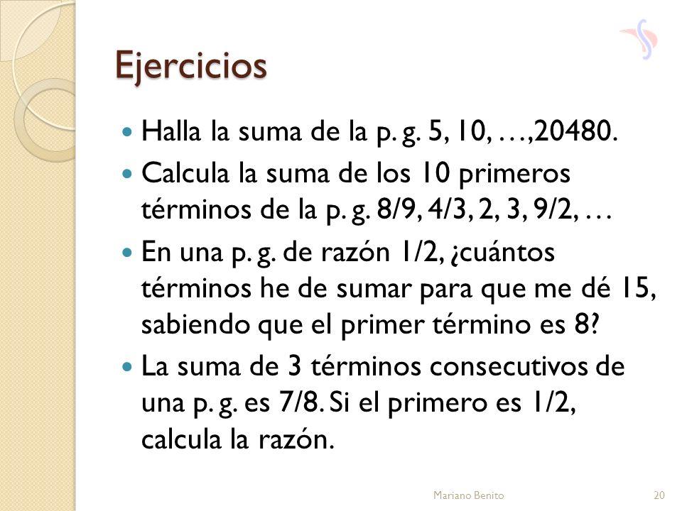 Ejercicios Halla la suma de la p. g. 5, 10, …,20480.