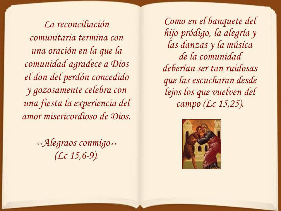 <<Alegraos conmigo>> (Lc 15,6-9).