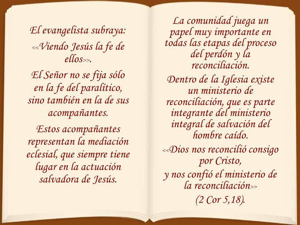 y nos confió el ministerio de la reconciliación>> (2 Cor 5,18).