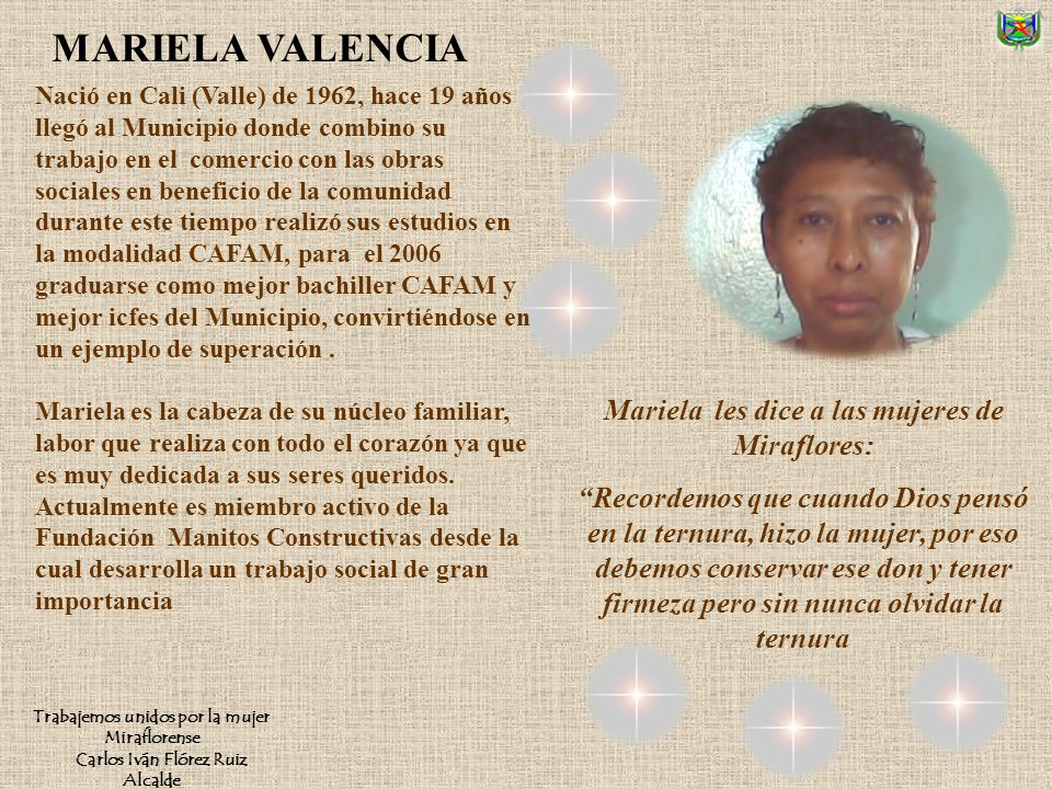 MARIELA VALENCIA Mariela les dice a las mujeres de Miraflores: