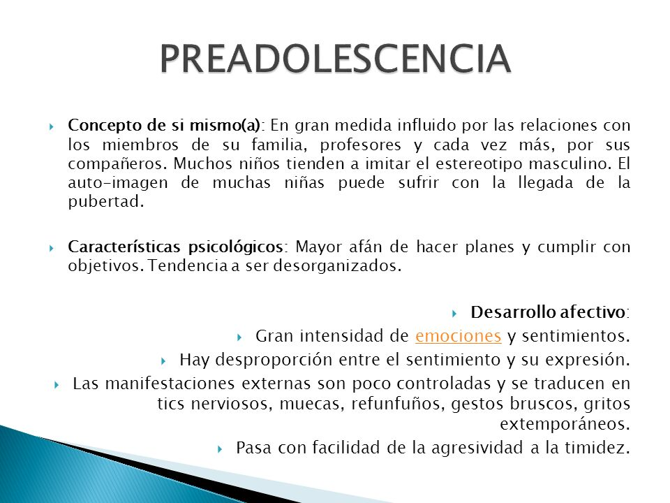 PREADOLESCENCIA Desarrollo afectivo: