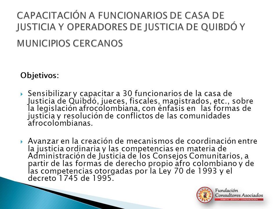 CAPACITACIÓN A FUNCIONARIOS DE CASA DE JUSTICIA Y OPERADORES DE JUSTICIA DE QUIBDÓ Y MUNICIPIOS CERCANOS