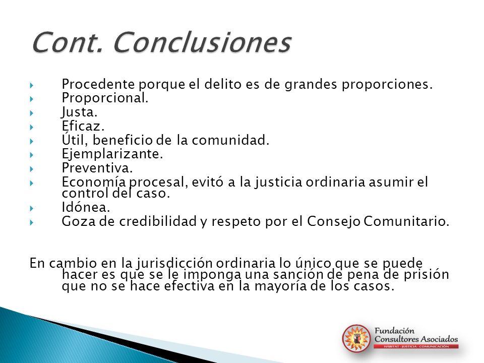 Cont. Conclusiones Procedente porque el delito es de grandes proporciones. Proporcional. Justa. Eficaz.