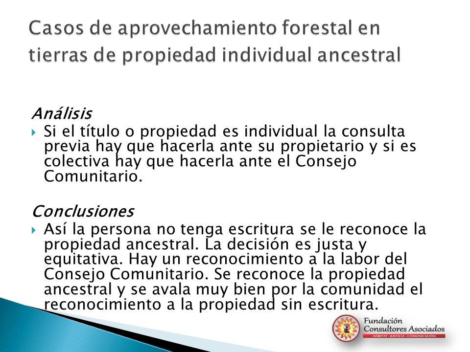 Casos de aprovechamiento forestal en tierras de propiedad individual ancestral