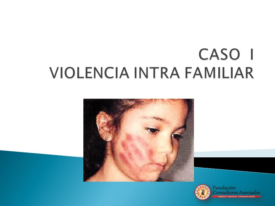 CASO I VIOLENCIA INTRA FAMILIAR