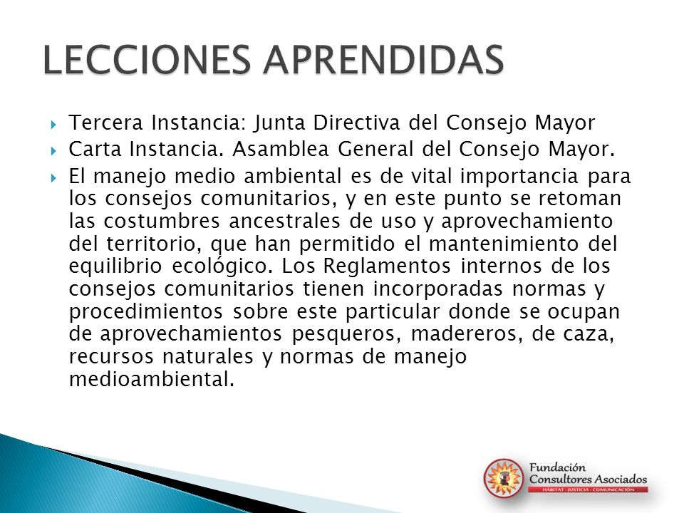 LECCIONES APRENDIDAS Tercera Instancia: Junta Directiva del Consejo Mayor. Carta Instancia. Asamblea General del Consejo Mayor.