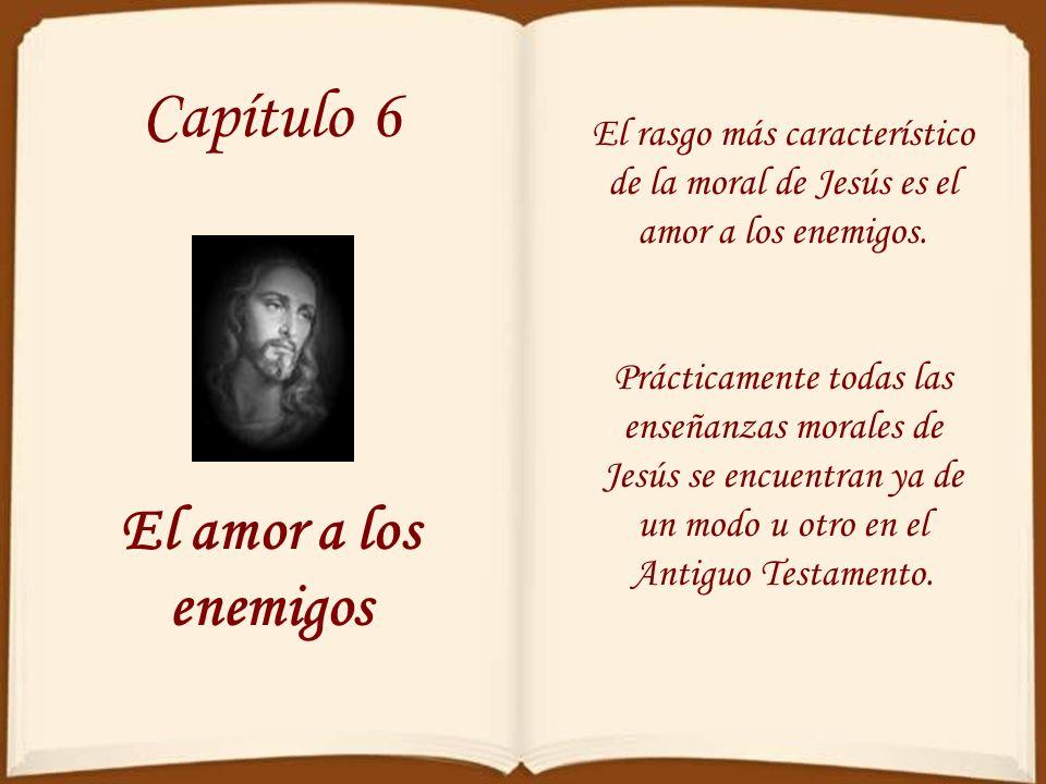 Capítulo 6 El amor a los enemigos