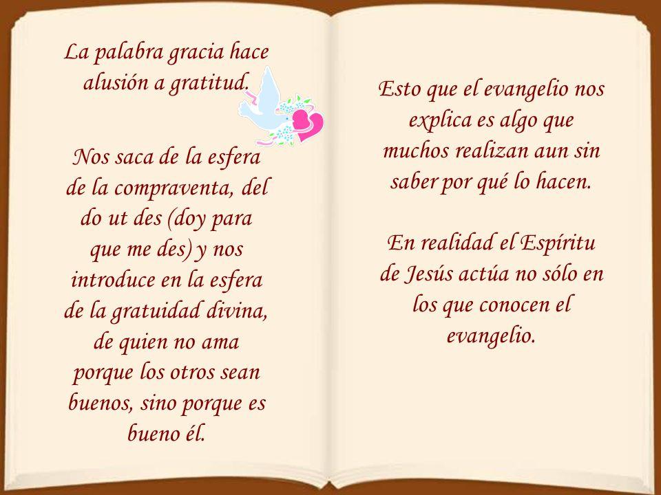 La palabra gracia hace alusión a gratitud.