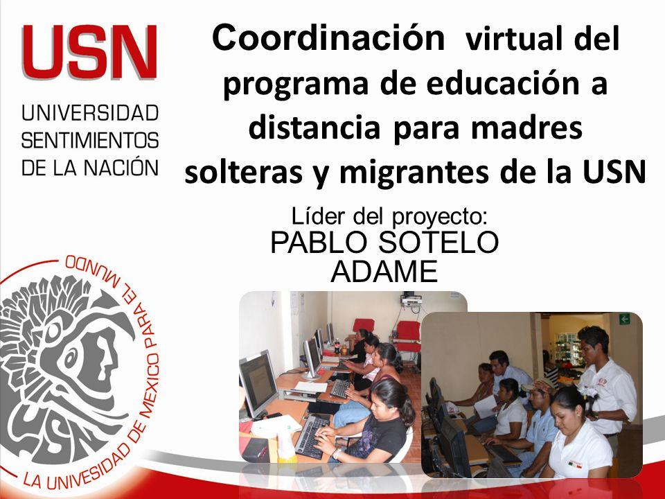 Coordinación virtual del programa de educación a distancia para madres solteras y migrantes de la USN