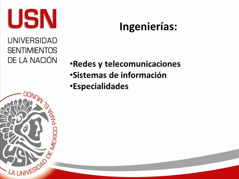 Ingenierías: Redes y telecomunicaciones Sistemas de información