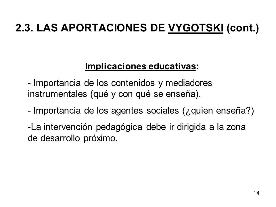 2.3. LAS APORTACIONES DE VYGOTSKI (cont.)