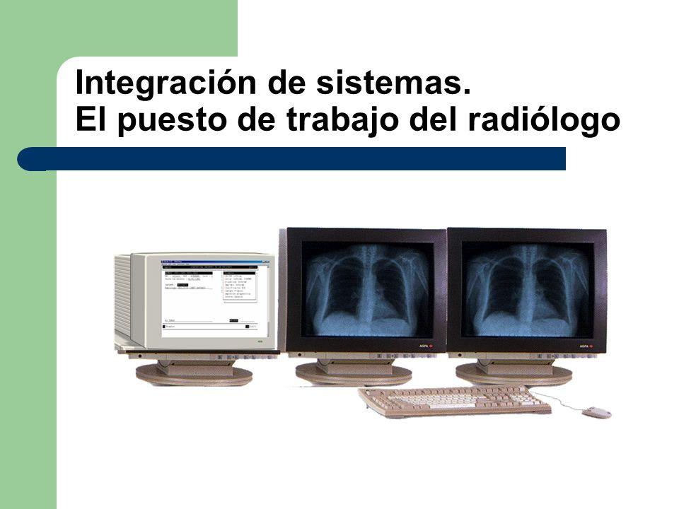 Integración de sistemas. El puesto de trabajo del radiólogo