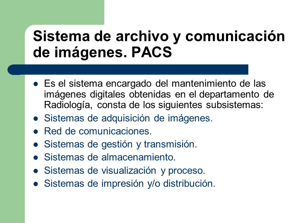 Sistema de archivo y comunicación de imágenes. PACS