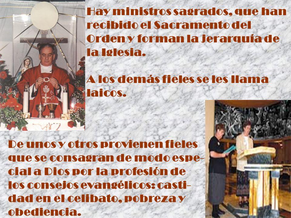 Hay ministros sagrados, que han