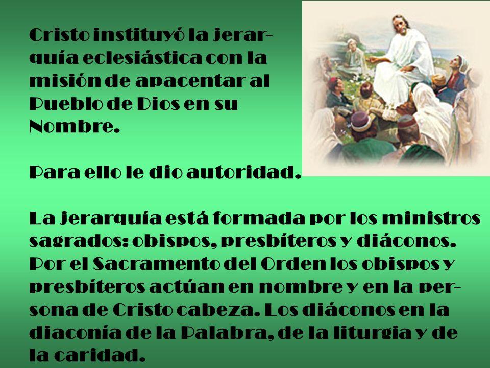 Cristo instituyó la jerar-