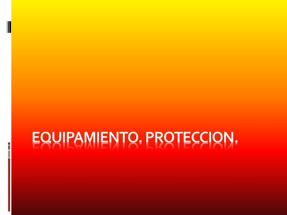 EQUIPAMIENTO. PROTECCION.