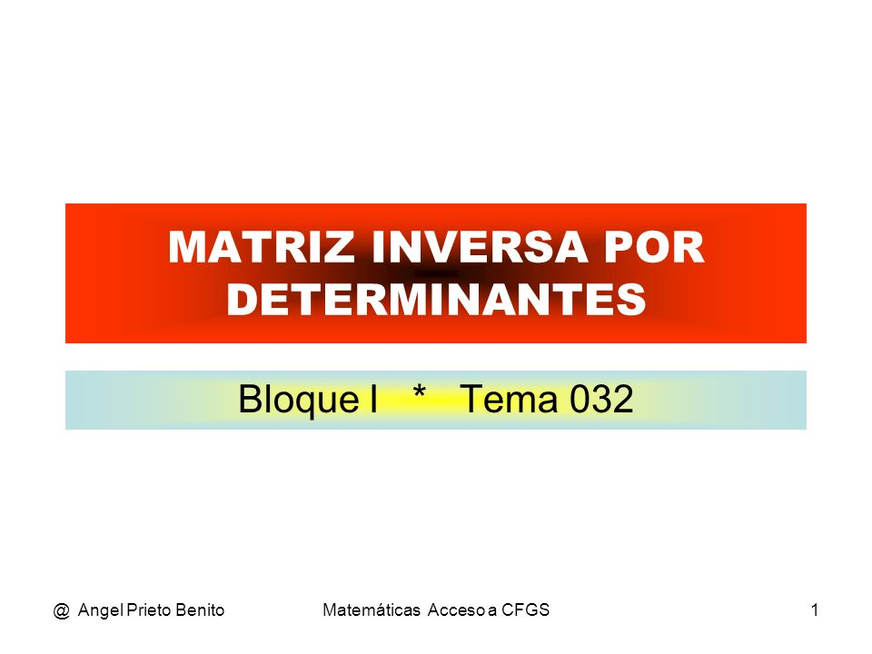 MATRIZ INVERSA POR DETERMINANTES
