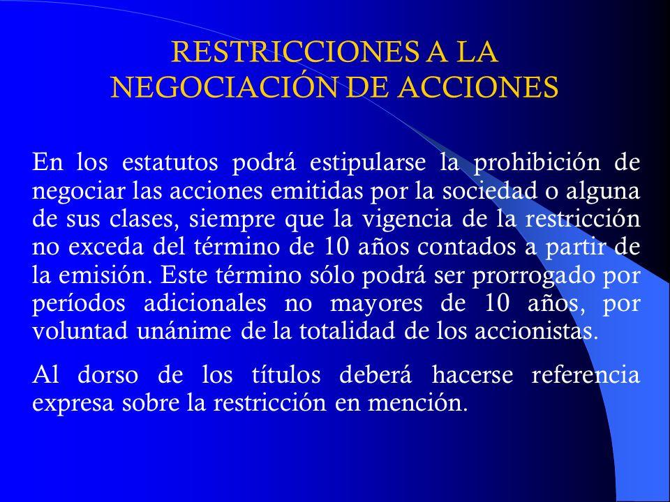 RESTRICCIONES A LA NEGOCIACIÓN DE ACCIONES