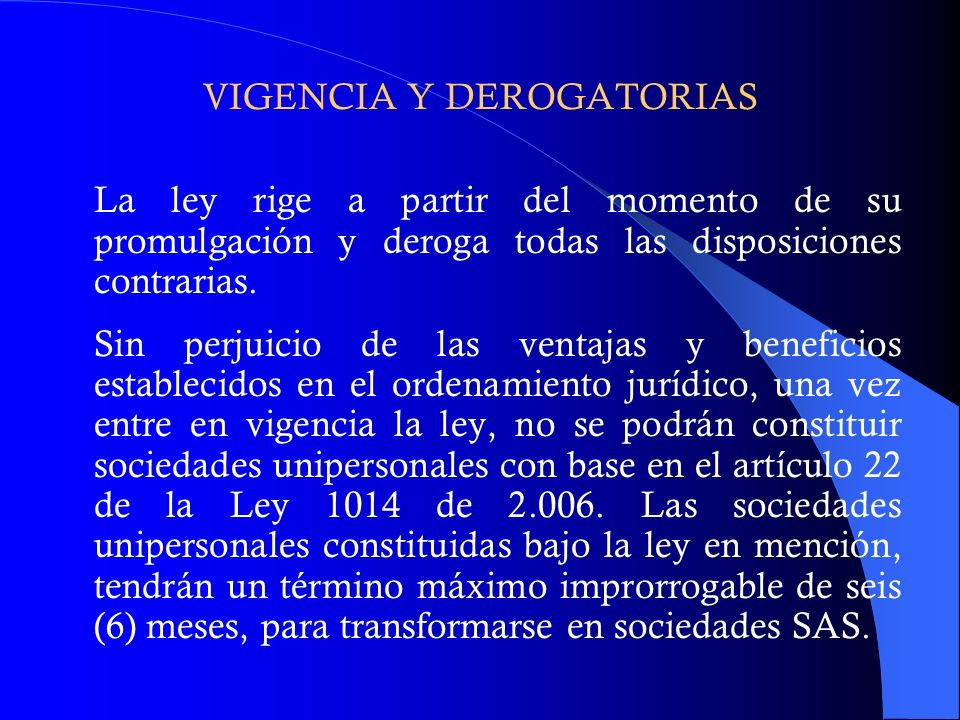 VIGENCIA Y DEROGATORIAS