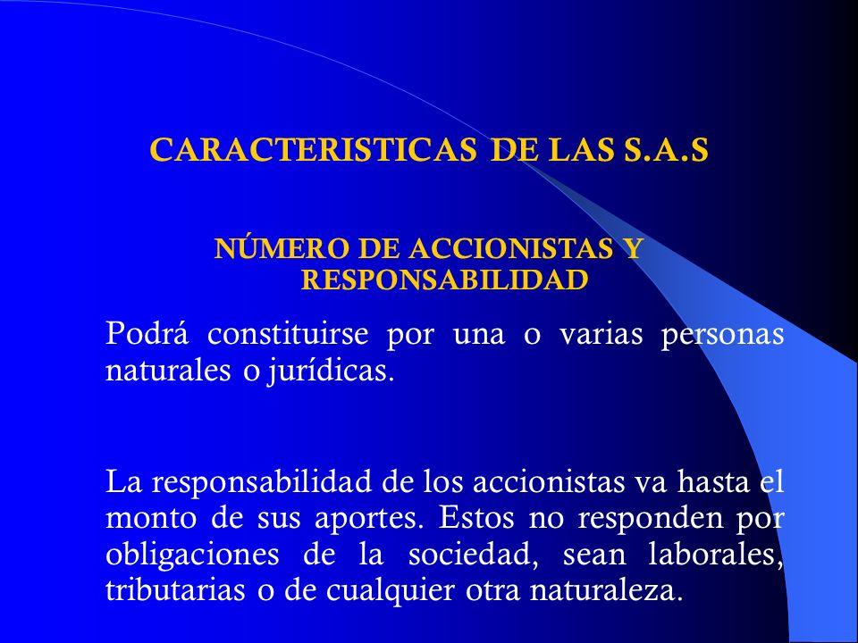 CARACTERISTICAS DE LAS S.A.S NÚMERO DE ACCIONISTAS Y RESPONSABILIDAD