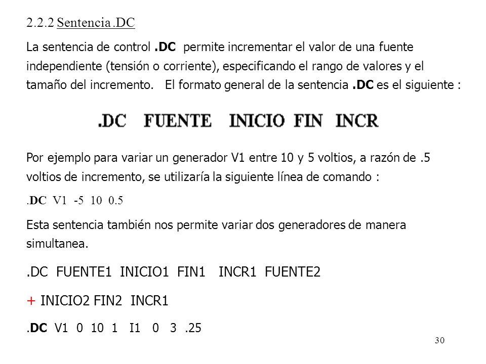 .DC FUENTE1 INICIO1 FIN1 INCR1 FUENTE2 + INICIO2 FIN2 INCR1