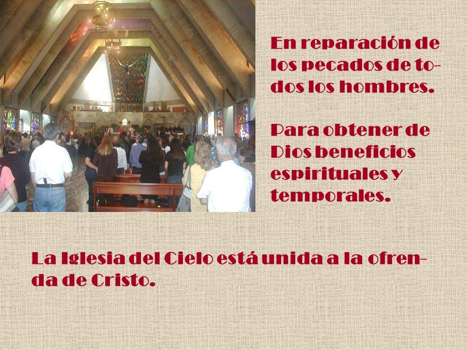 En reparación de los pecados de to- dos los hombres. Para obtener de. Dios beneficios. espirituales y.