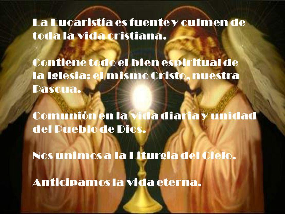 La Eucaristía es fuente y culmen de