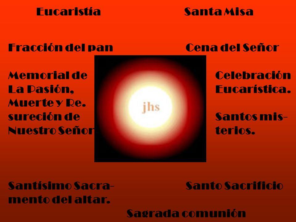 Eucaristía Santa Misa Fracción del pan Cena del Señor. Memorial de Celebración. La Pasión, Eucarística.