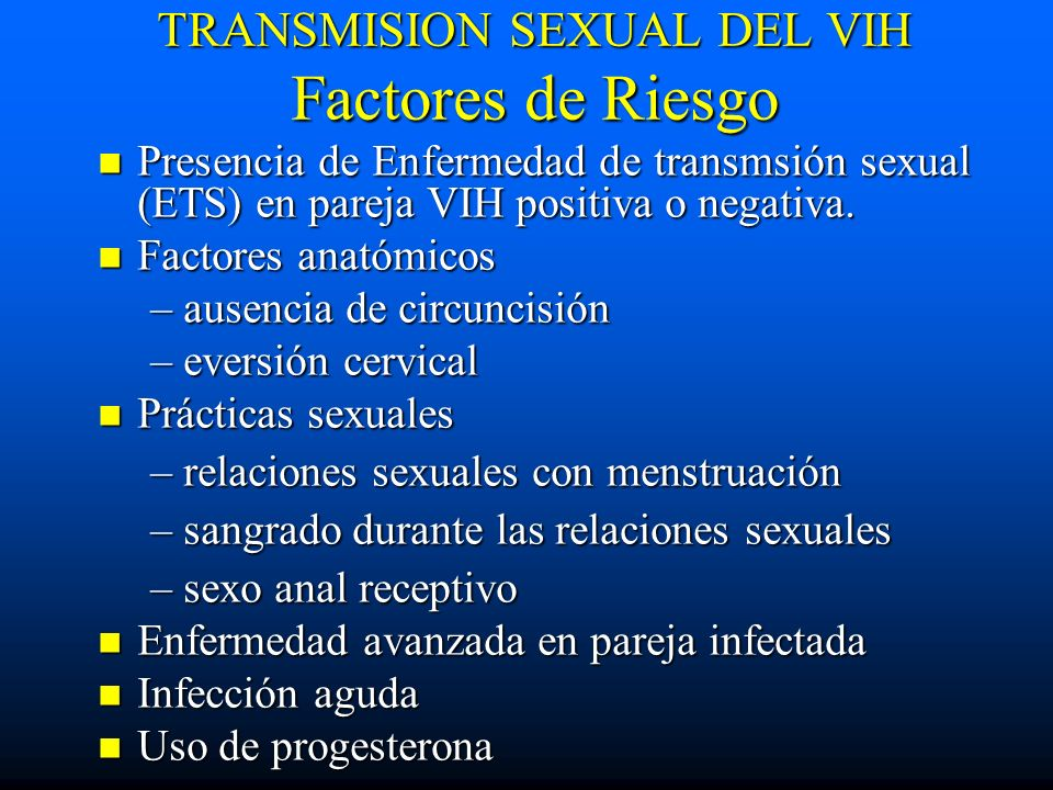 TRANSMISION SEXUAL DEL VIH Factores de Riesgo