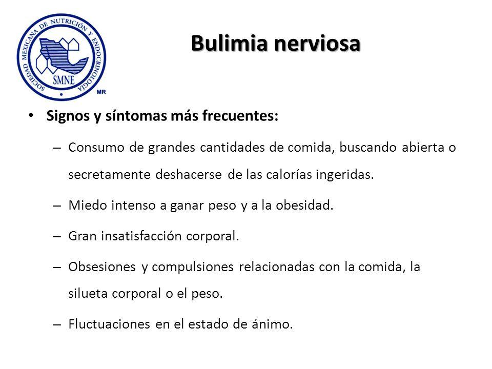 Bulimia nerviosa Signos y síntomas más frecuentes: