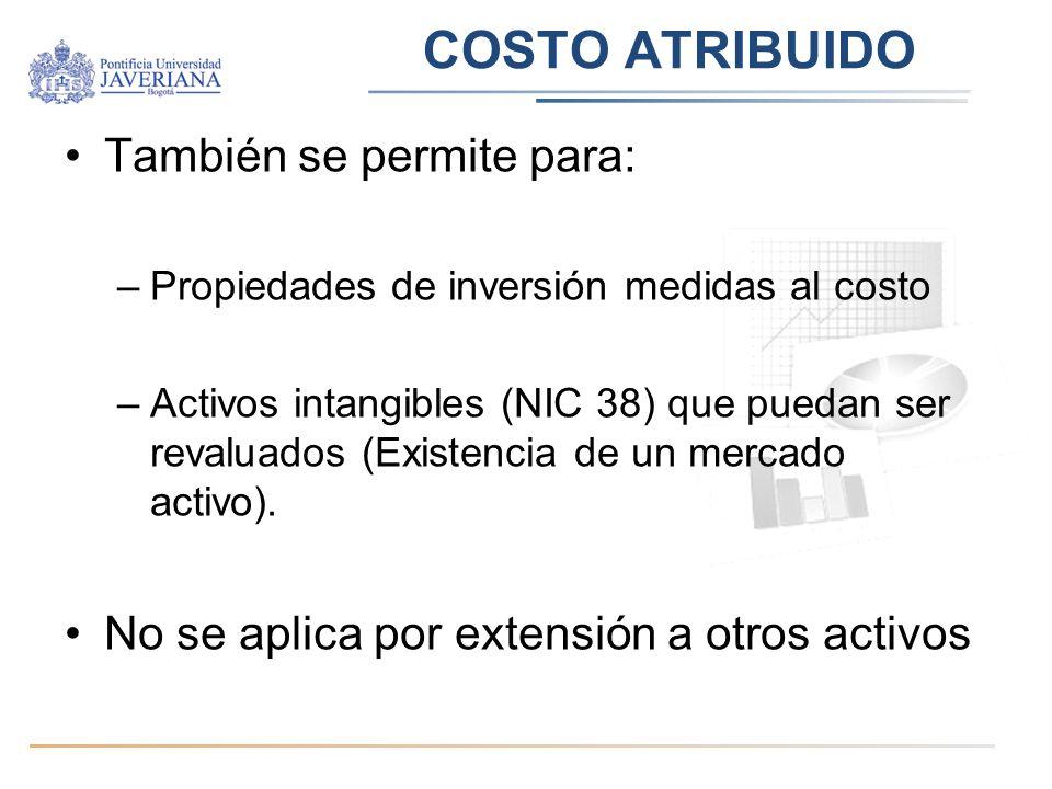 COSTO ATRIBUIDO También se permite para: