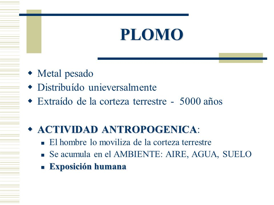 PLOMO Metal pesado Distribuído unieversalmente