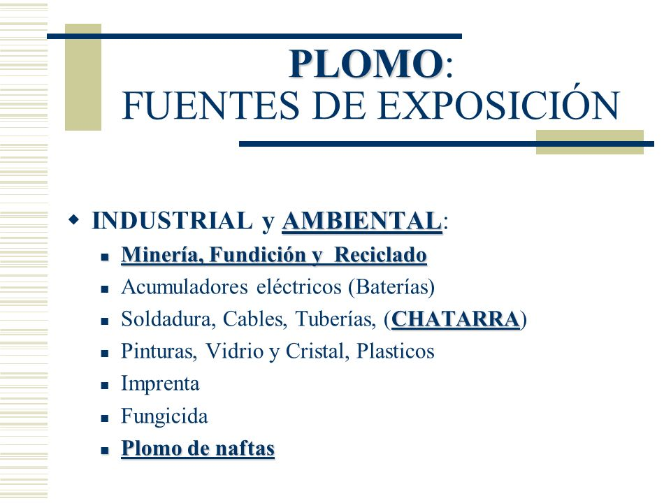 PLOMO: FUENTES DE EXPOSICIÓN