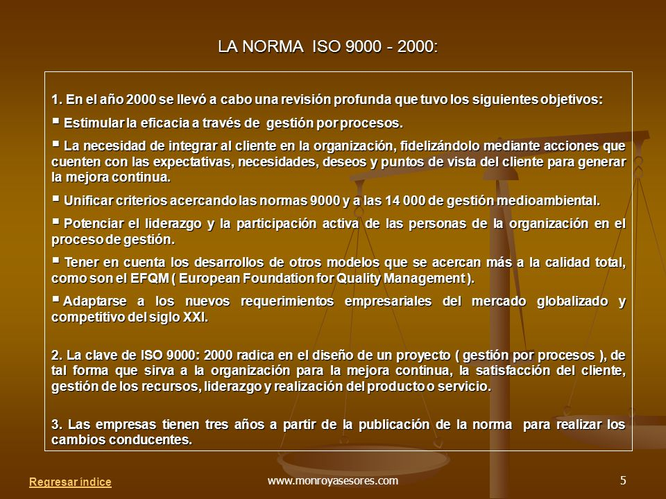 LA NORMA ISO 9000 - 2000: 1. En el año 2000 se llevó a cabo una revisión profunda que tuvo los siguientes objetivos: