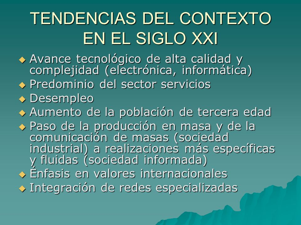 TENDENCIAS DEL CONTEXTO EN EL SIGLO XXI