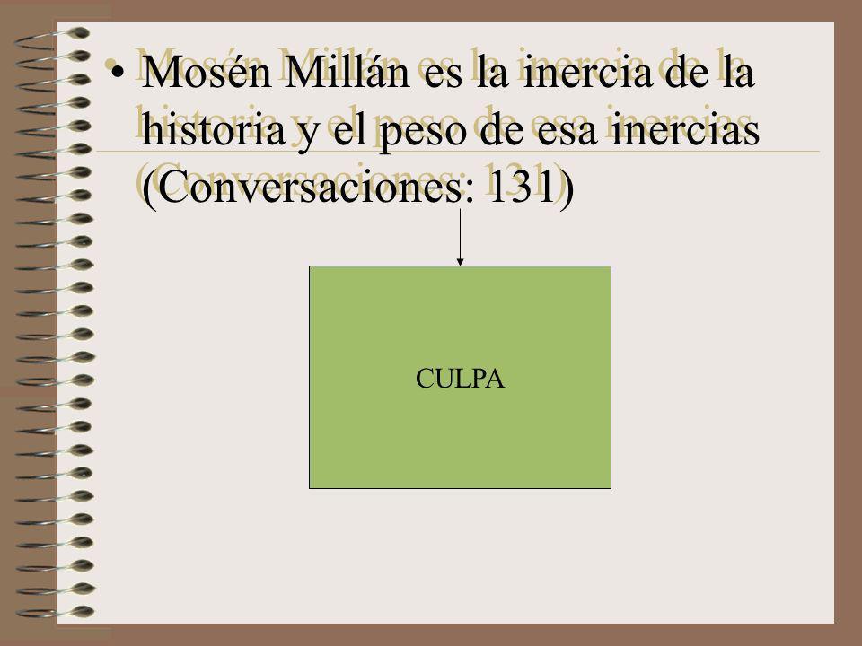 Mosén Millán es la inercia de la historia y el peso de esa inercias (Conversaciones: 131)