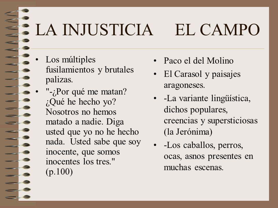 LA INJUSTICIA EL CAMPO Los múltiples fusilamientos y brutales palizas.