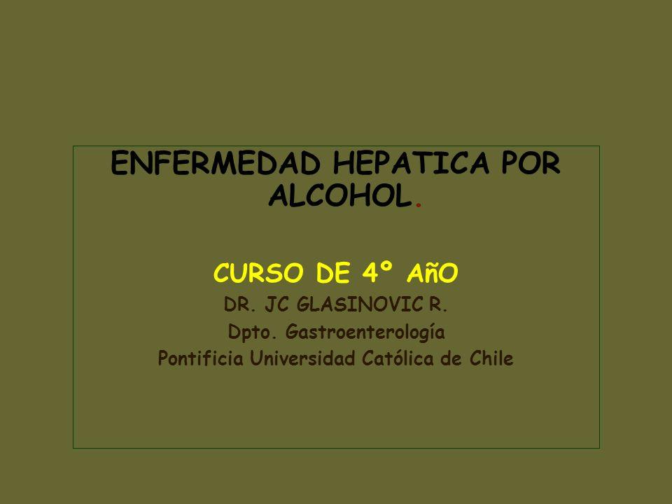 ENFERMEDAD HEPATICA POR ALCOHOL.