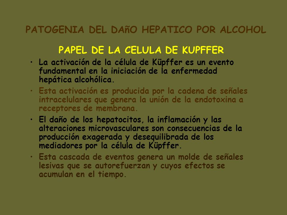 PATOGENIA DEL DAñO HEPATICO POR ALCOHOL PAPEL DE LA CELULA DE KUPFFER