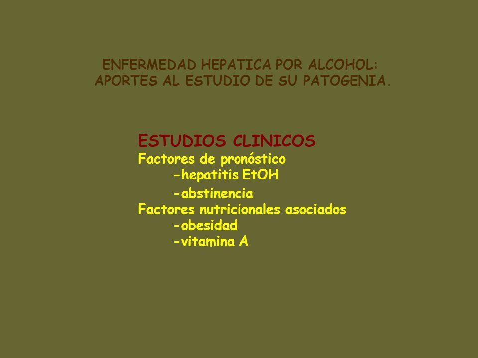 ENFERMEDAD HEPATICA POR ALCOHOL: APORTES AL ESTUDIO DE SU PATOGENIA.