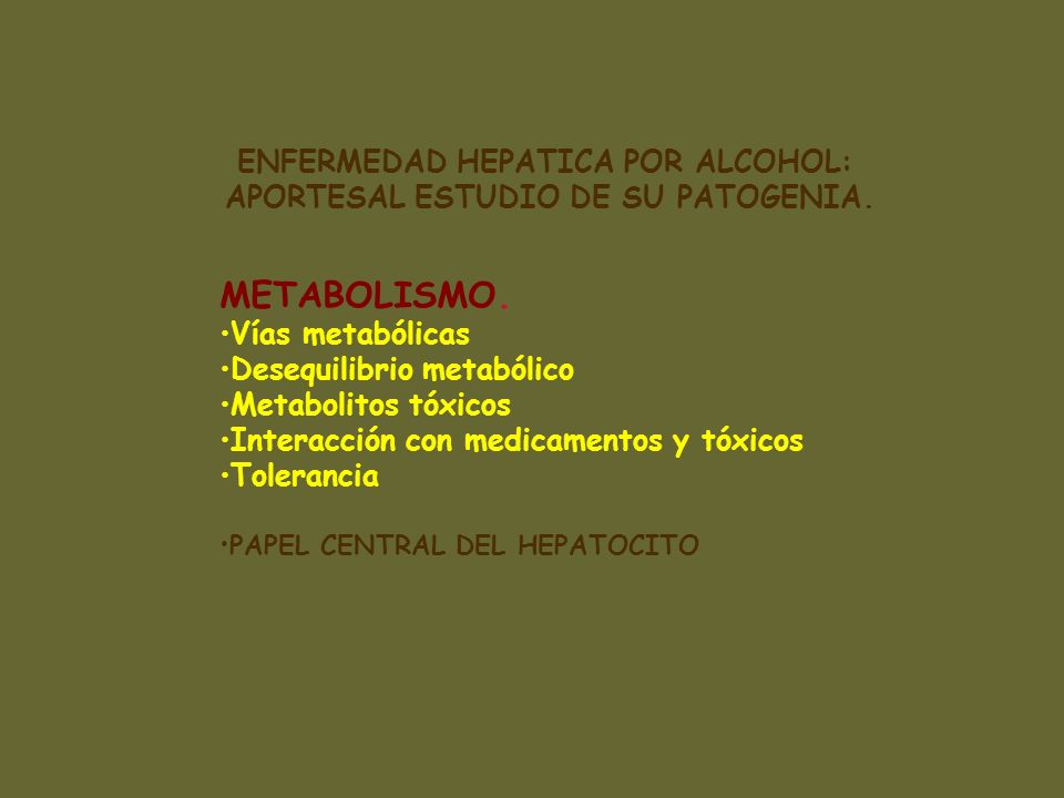 ENFERMEDAD HEPATICA POR ALCOHOL: APORTESAL ESTUDIO DE SU PATOGENIA.
