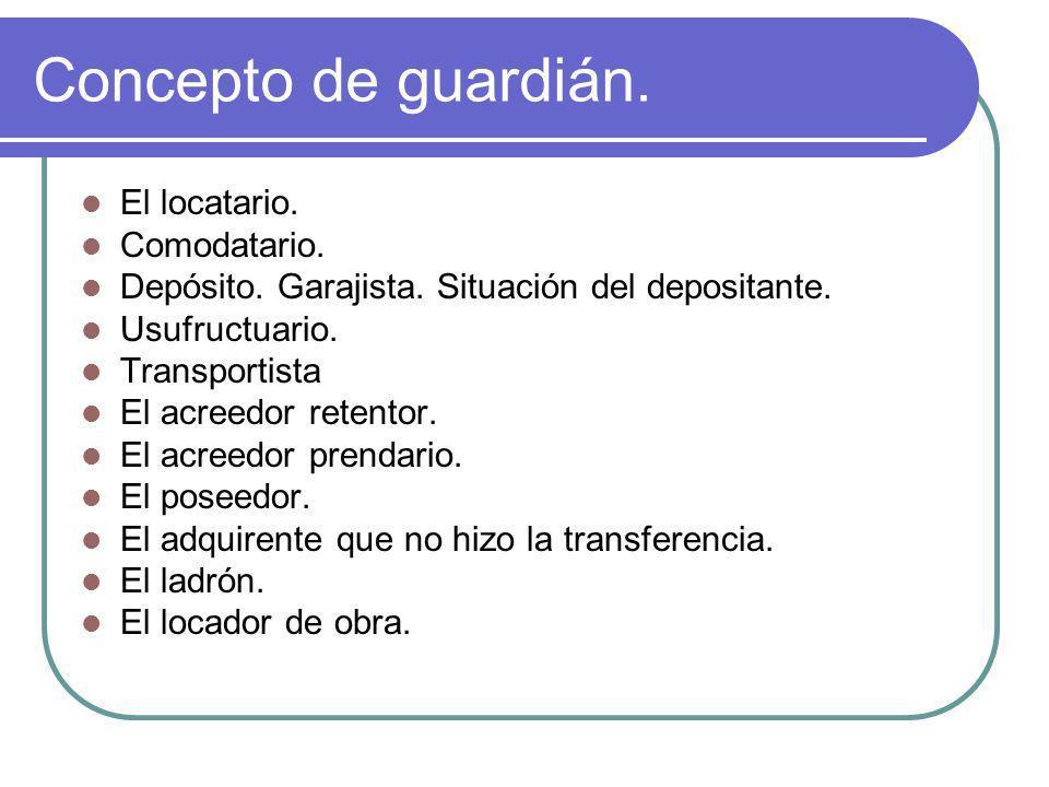 Concepto de guardián. El locatario. Comodatario.