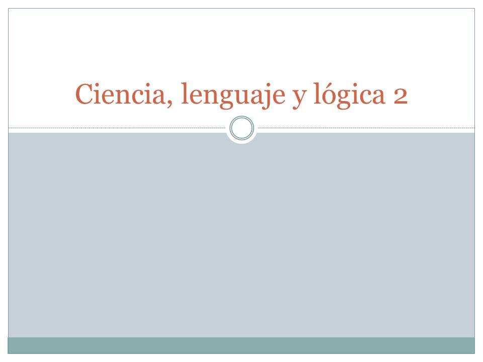 Ciencia, lenguaje y lógica 2