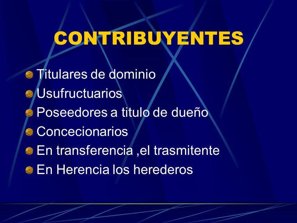 CONTRIBUYENTES Titulares de dominio Usufructuarios